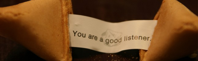 fortune cookie insert - you are a good listener